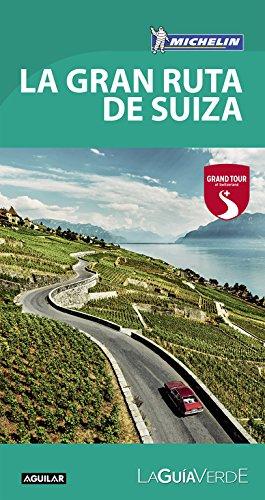 La Gran Ruta de Suiza. La guía verde. 2017 (LA GUIA VERDE)