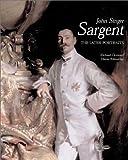 John Singer Sargent: The Later Portraits: Complete Paintings (Complete paintings of John Singer Sargent)