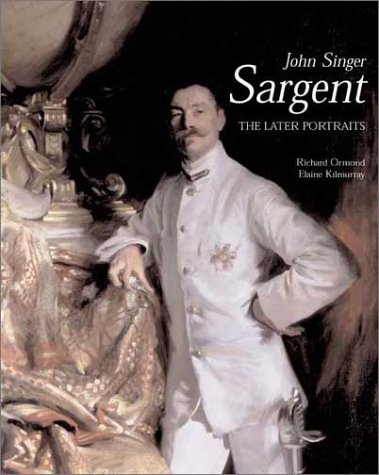 John Singer Sargent: The Later Portraits; Complete Paintings: Volume III: Late Portraits v. 3 (The Paul Mellon Centre for Studies in British Art)
