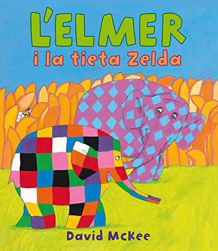 L'Elmer i la tieta Zelda (L'Elmer. Àlbum il.lustrat)