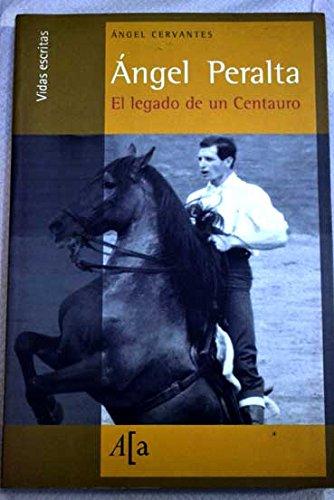 ngel Peralta: el legado de un centauro