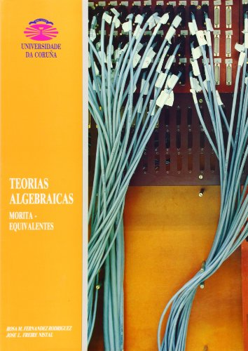 Teorías Algebraicas Morita-Equivalentes (Monografías) por José Luis Freire Nistal