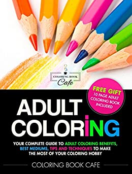 Adult coloring your complete guide to adult coloring Coloring book for adults benefits