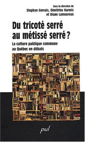 Du tricoté serré au métissé serré ? : La culture publique commune au Québec en débats