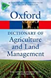 A Dictionary of Agriculture and Land Management (Oxford Paperback Reference)