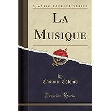 La Musique (Classic Reprint)