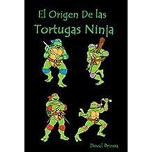 El Origen De las Tortugas Ninja