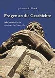 Fragen an die Geschichte: Texte und Aufgaben zur Geschichtsphilosophie