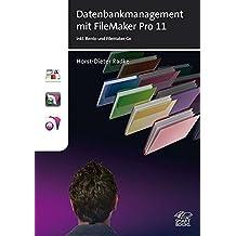Datenbankmanagement mit FileMaker Pro 11: incl. Bento & FileMaker Go