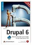 Drupal 6 - Websites entwickeln und verwalten mit dem Open Source-CMS. Mit Drupal 5 und allen Buchbeispielen auf CD (Open Source Library)