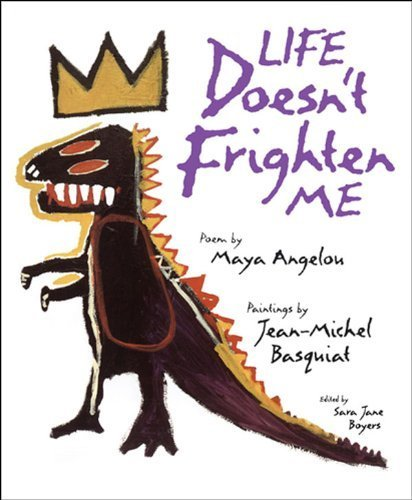Life Doesn't Frighten Me at All by Angelou, Maya (1993) Hardcover