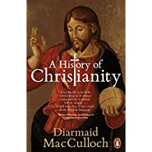 A History of Christianity: The First Three Thousand Years by Diarmaid MacCulloch (2010-09-02)