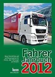 Fahrer-Jahrbuch 2012: Neue Vorschriften und Wissenswertes für Fahrer, über Fahrzeuge und Verkehr