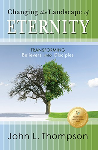 Changing the Landscape of Eternity: Transforming Believers Into Disciples