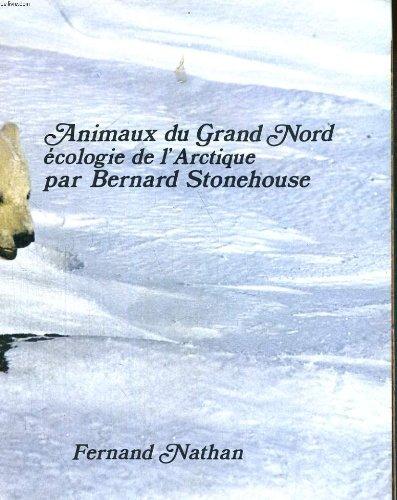 Animaux du grand nord ecologie de l'artique par bernand stonehouse