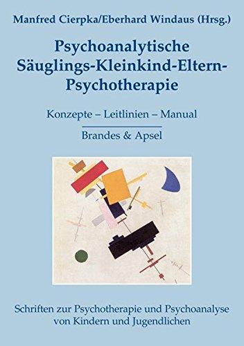 Psychoanalytische Säuglings-Kleinkind-Eltern-Psychotherapie: Konzepte - Leitlinien - Manual (Schriften zur Psychotherapie und Psychoanalyse von Kindern und Jugendlichen) Kleinkind-club