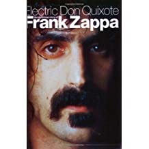 Electric Don Quixote: The Definitive Story Of Frank Zappa by Neil Slaven (2003-03-01)