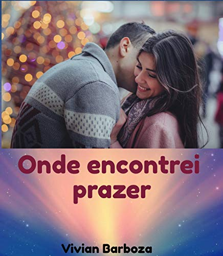 Onde encontrei prazer (Portuguese Edition)