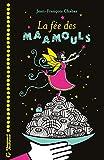 La fée des Maamouls | Chabas, Jean-François (1967-....). Auteur