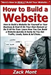 How to Build a Website for Yourself or Your Business & Host It On Your Own Domain or Do It All for Free: Learn Step-By-Step How to Build Your Own Website Quickly & Easily So You Get Traffic, Leads, Sales & Ad Clicks...Why is this a #1 bes...