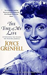 The Time of My Life: Entertaining the Troops - Her Wartime Journals by Joyce Grenfell (1998-03-05)
