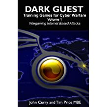 Dark Guest Training Games for Cyber Warfare Volume 1 Wargaming Internet Based Attacks