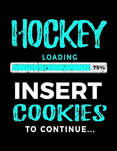 Hockey Loading 75% Insert Cookies To Continue: Lined Journal Notebook por Dartan Creations