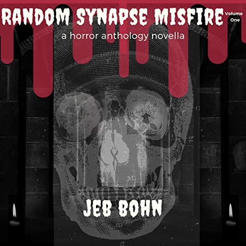 Random Synapse Misfire (Volume 1): A Horror Anthology Novella Synapse Audio