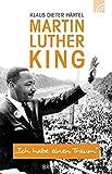 Martin Luther King: Ich habe einen Traum - Klaus Dieter Härtel