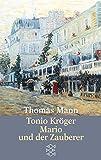 Tonio Kröger / Mario und der Zauberer. Ein tragisches Reiseerlebnis - Thomas Mann