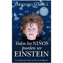 Todos los niños pueden ser Einstein (Ensayos educativos)