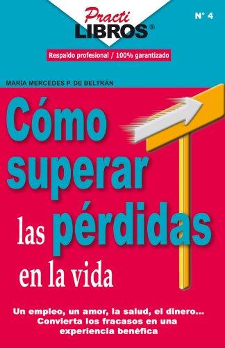 Como Superar Las Perdidas En La Vida (Practilibros nº 4) (Spanish Edition)