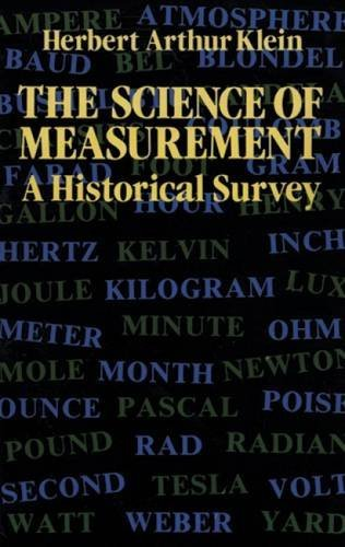 The Science of Measurement: A Historical Survey by Herbert Arthur Klein (2011-11-30)