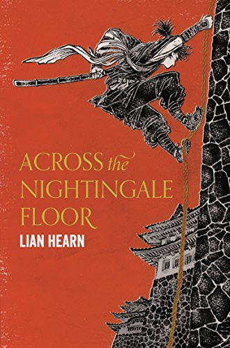 Across the Nightingale Floor: Tales of the Otori Book 1 por Lian Hearn