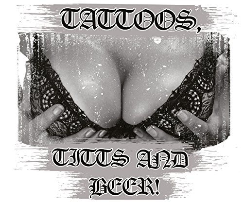 Tattoos, Titts and Beer - Ladyshirt Weiß