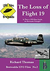 The Loss of Flight 19  -  Is There a UFO Base Inside the Bermuda Triangle? (Bretwalda UFO Files Book 2)
