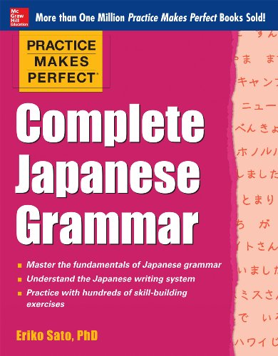 Practice Makes Perfect Complete Japanese Grammar (EBOOK) (Practice Makes Perfect Series) (English Edition)