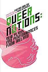 Queer Notions: New Plays and Performances from Ireland