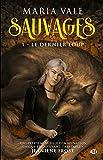 Le Dernier loup: Sauvages, T1