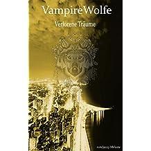 VampireWolfe: Verlorene Träume