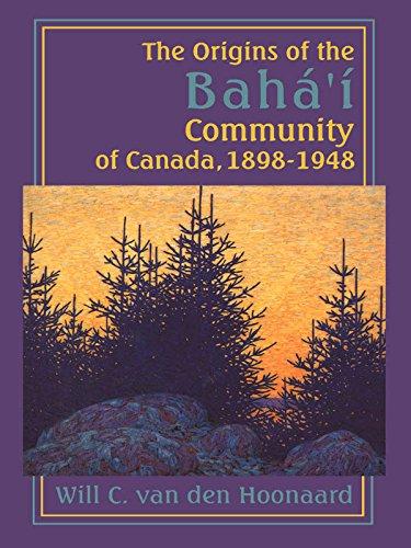 The Origins Of The Bahá'í Community Of Canada, 1898-1948 por Will C. Van Den Hoonaard epub