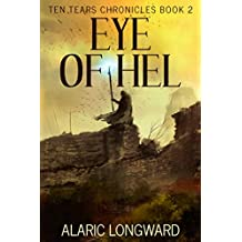 Eye of Hel: Stories of the Nine Worlds (Ten Tears Chronicles - a dark fantasy action adventure Book 2)