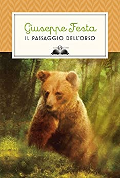 Il passaggio dell'orso di [Festa, Giuseppe]