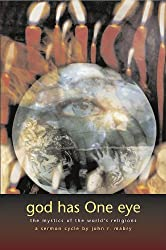 God Has One Eye: The Mystics of the World's Religions
