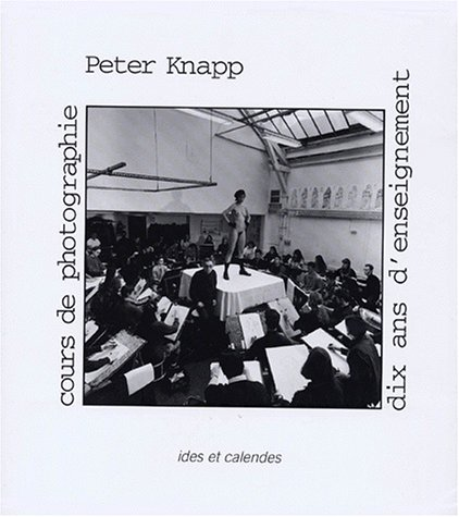 Peter Knapp, 10 ans d'enseignement. cours de photographie