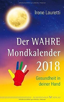 Der WAHRE Mondkalender 2018: Gesundheit in deiner Hand