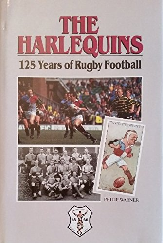 The Harlequins, The: 125 Years of Rugby Football por Philip Warner