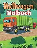Müllwagen Malbuch: Malbuch Fahrzeuge: LKW-Malbuch für Jungen und Kinder
