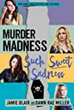 Murder Madness Such Sweet Sadness (Kiss Kill Love Him Still) (Volume 2) by Jamie Blair (2016-03-29)