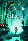 Die Rückkehr der Elfen (Die Elfen-Saga, Band 4)